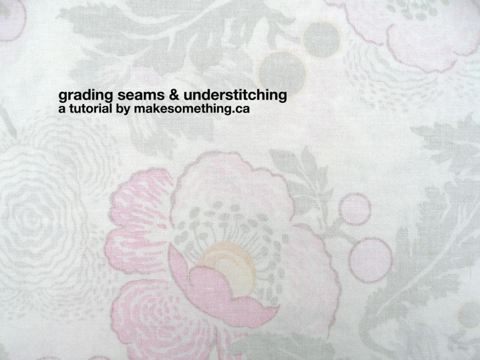 Grading Seams & Understitching Tutorial